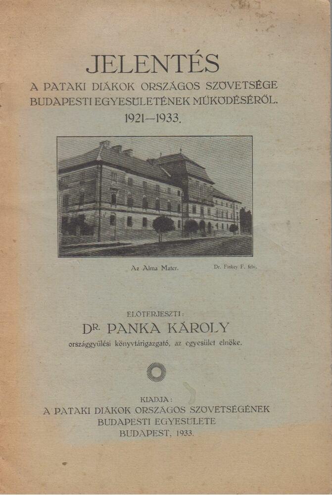 Jelentés A pataki diákok országos szövetsége Budapesti egyesületének müködéséről 1921-1933