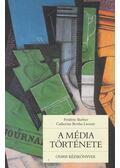 A média története - Barbier, Frédéric, Catherine Bertho Lavenir