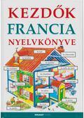 Kezdők francia nyelvkönyve - Székely Ervin, Holmes, Francoise, Helen Davies
