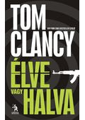Élve vagy halva - Tom Clancy