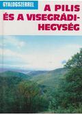 A Pilis és a Visegrádi-hegység - Miczek György (szerk.)