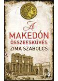A makedón összeesküvés - Zima Szabolcs