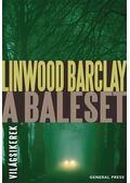 A baleset - Linwood Barclay