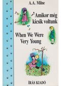 Amikor még kicsik voltunk - When We Were Very Young - A. A. Milne