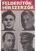 Felderítők, hírszerzők - A. Brinszkij, O. Gorcsakov, B. Guszev, V. Kurasz