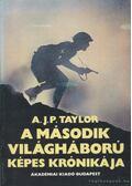 A második világháború képes krónikája - A.J.P. Taylor