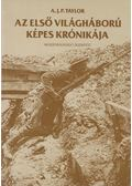 Az első világháború képes krónikája - A.J.P. Taylor