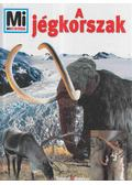 A jégkorszak - Crummenerl, Rainer