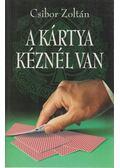 A kártya kéznél van - Csibor Zoltán