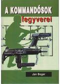 A kommandósok fegyverei - Boger, Jan