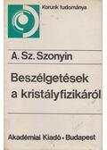 Beszélgetések a kristályfizikáról - A. Sz. Szonyin