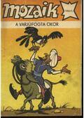 A varjúfogta ökör (Mozaik 1983/5.)