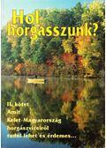 Hol horgásszunk? II. - Abaffy György, Botár Gábor, Fehér Emil, Tóth Tibor