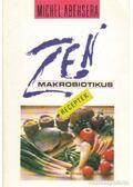Zen makrobiotikus receptek - Abehsera, Michel