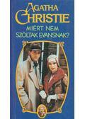 Miért nem szóltak Evansnak? - Agatha Christie
