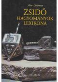 Zsidó hagyományok lexikona - Alan Unterman