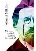 Mi lesz velünk, Anton Pavlovics? - Almási Miklós