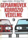 Gépjárművek korrózióvédelme - Almássy Tibor, Vargha Zoltán