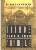 Titkos formula - Altman, John