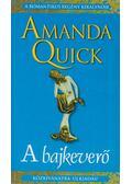 A bajkeverő - Amanda Quick