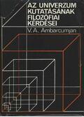 Az univerzum kutatásának filozófiai kérdései - Ambarcumjan, V. A.