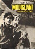 Modigliani szenvedélyes élete - André Salmon