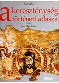 A kereszténység történeti atlasza - Andrea Dué