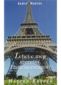Lehet-e még szeretni, Franciaországot? - Andrei Makine