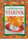 A nélkülözhetetlen vitaminok - Angela Maria Mauri