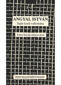 Angyal István saját kezű vallomása - Angyal István