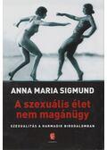 A szexuális élet nem magánügy - Anna Maria Sigmund