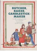 Butcher, Baker, Candlestick-maker - Anne Marshall Zwack, Sissi Ago