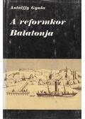 A reformkor Balatonja - Antalffy Gyula