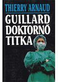 Guillard doktornő titka - Arnaud, Thierry
