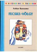 Fecske-völgy - Arthur Ransome