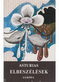 Elbeszélések - Asturias, Miguel Ángel