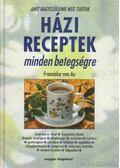 Házi receptek minden betegségre - Au, Franziska von