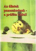 Az állatok panaszkodnak - a próféta vádol!