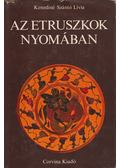 Az etruszkok nyomában - Kenediné Szántó Lívia