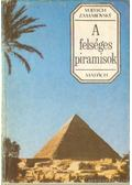 A felséges piramisok - Zamarovsky, Vojtech