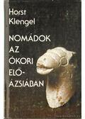 Nomádok az ókori Elő-Ázsiában - Klengel, Horst