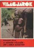 A veddák földjén - Srí Lanka szigetén - Kubassek János