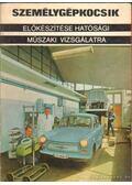 Személygépkocsik előkészítése hatósági műszaki vizsgálatra - Dr. Demeter András, Kabai Imre, Mészáros Árpád