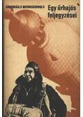 Egy űrhajós feljegyzései - Beregovoj, Georgij