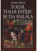 Toldi / Toldi estéje / Buda halála - Arany János