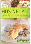 Hús nélkül gombás és tojásos ételek - Ica néni