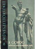 A görög művészet késő-klasszikus kora - Szilágyi János György
