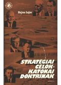 Stratégiai célok-katonai doktrínák - Hajma Lajos