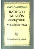 Radnóti Miklós összes versei és versfordításai - Radnóti Miklós