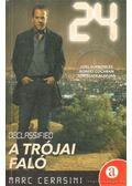 24 Declassified - A trójai faló - Cerasini, Marc